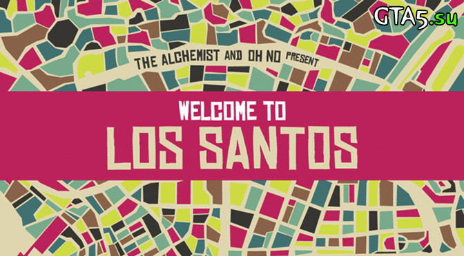 Welcome to Los Santos от The Alchemist и Oh No
